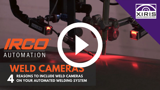 4 Reasons to Include Weld Cameras on Your Automated Welding System
