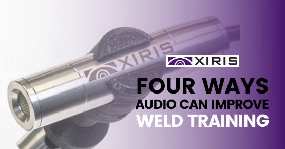 Four ways audio can improve weld training
