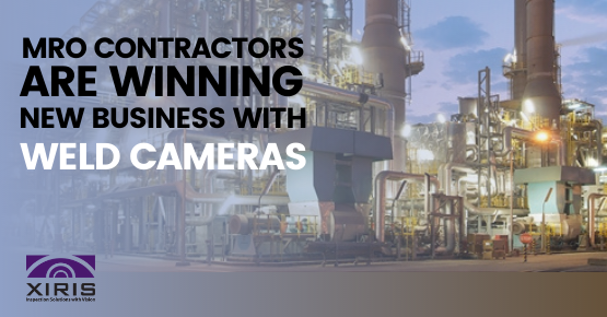 MRO Contractors are Winning New Business with Weld Cameras